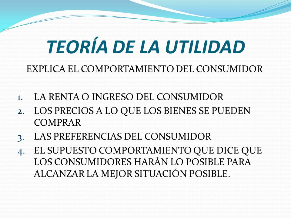 TEORÍA DE LA UTILIDAD EXPLICA EL COMPORTAMIENTO DEL CONSUMIDOR