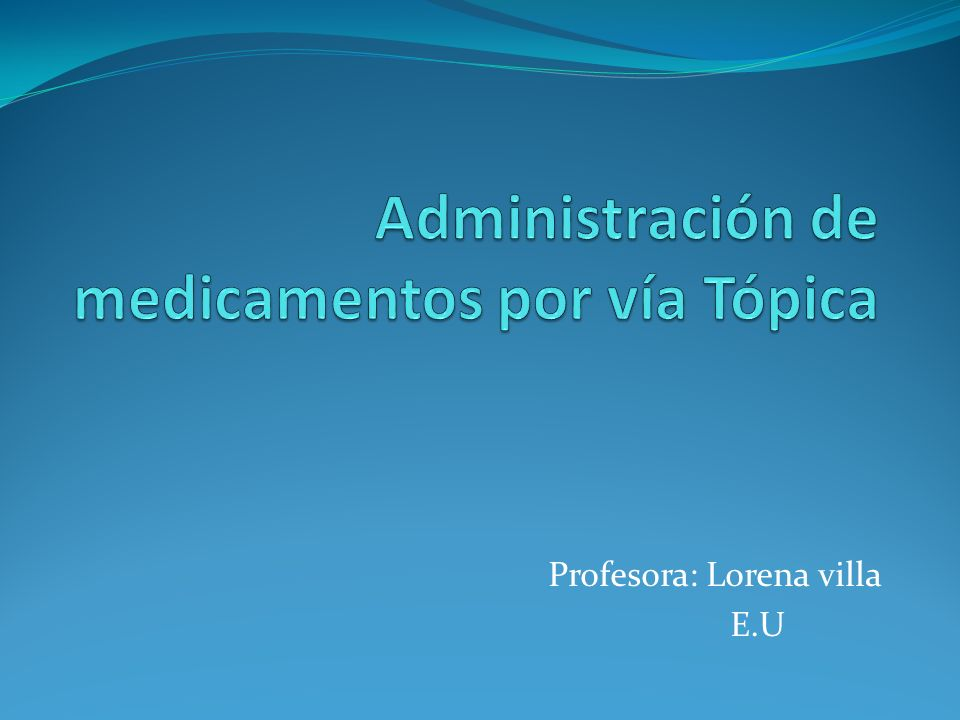 Administración de medicamentos por vía Tópica