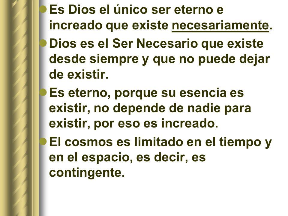 Es Dios el único ser eterno e increado que existe necesariamente.