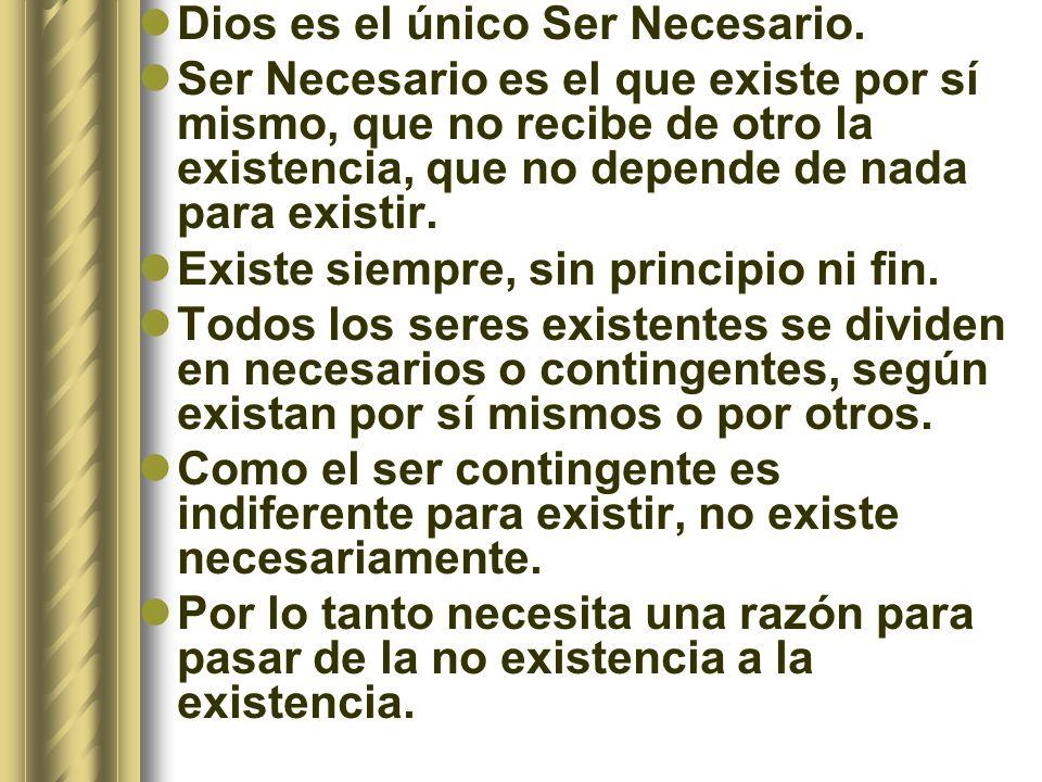 Dios es el único Ser Necesario.