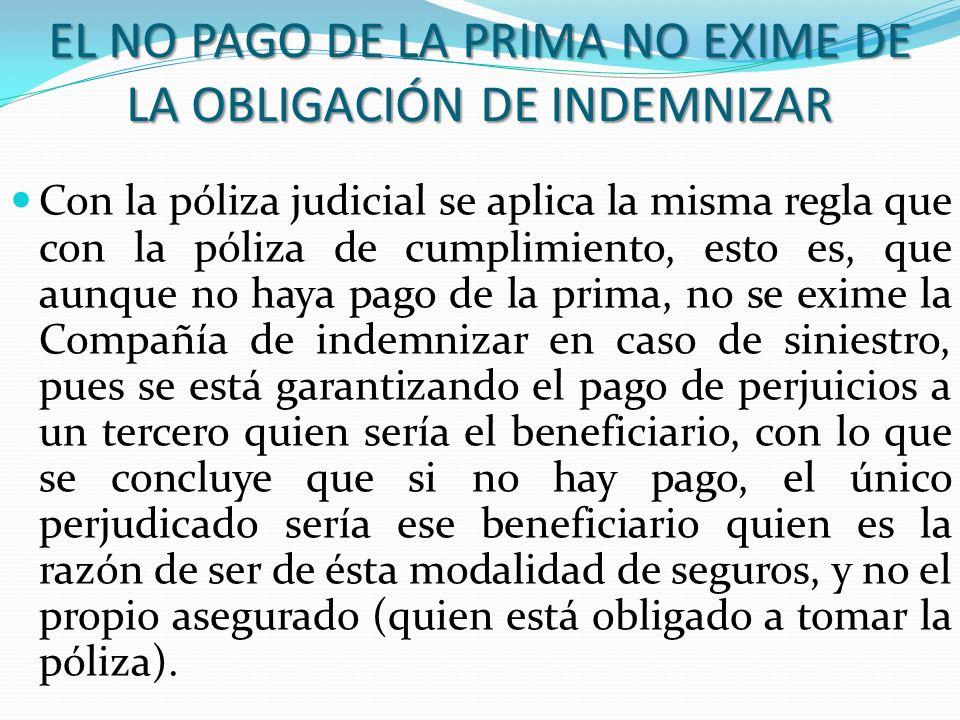 EL NO PAGO DE LA PRIMA NO EXIME DE LA OBLIGACIÓN DE INDEMNIZAR