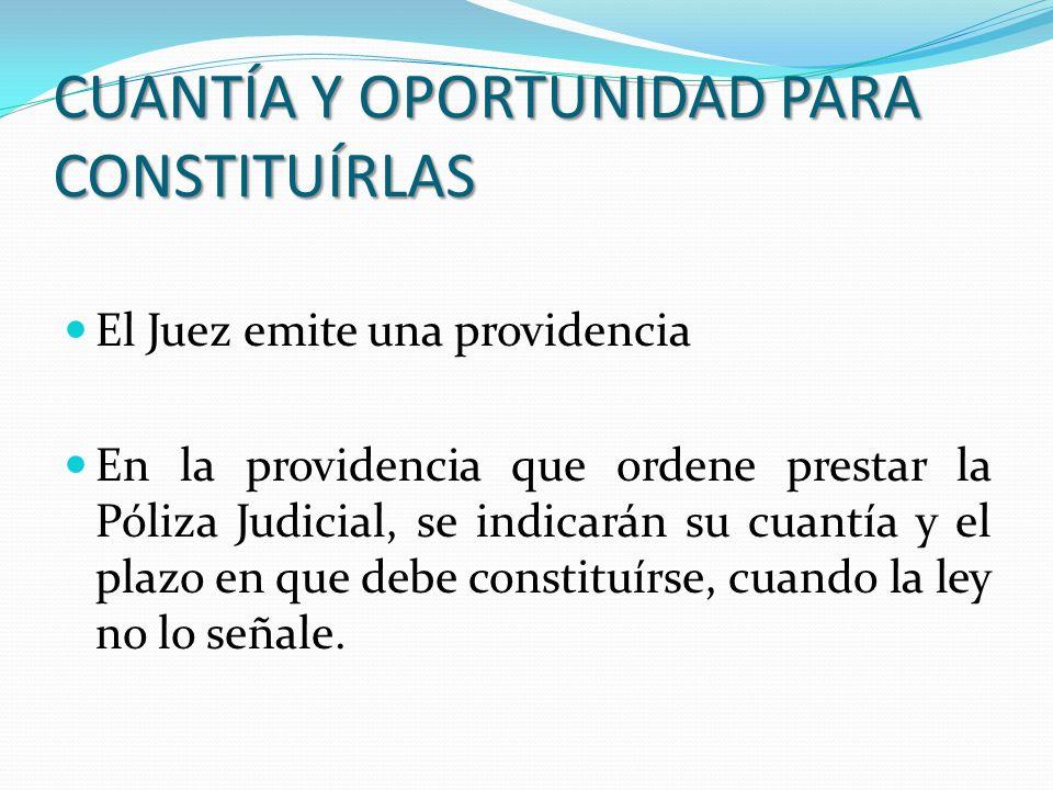 CUANTÍA Y OPORTUNIDAD PARA CONSTITUÍRLAS