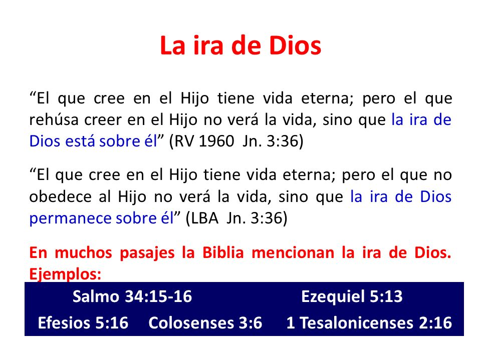 La ira de Dios Salmo 34:15-16 Ezequiel 5:13 Efesios 5:16