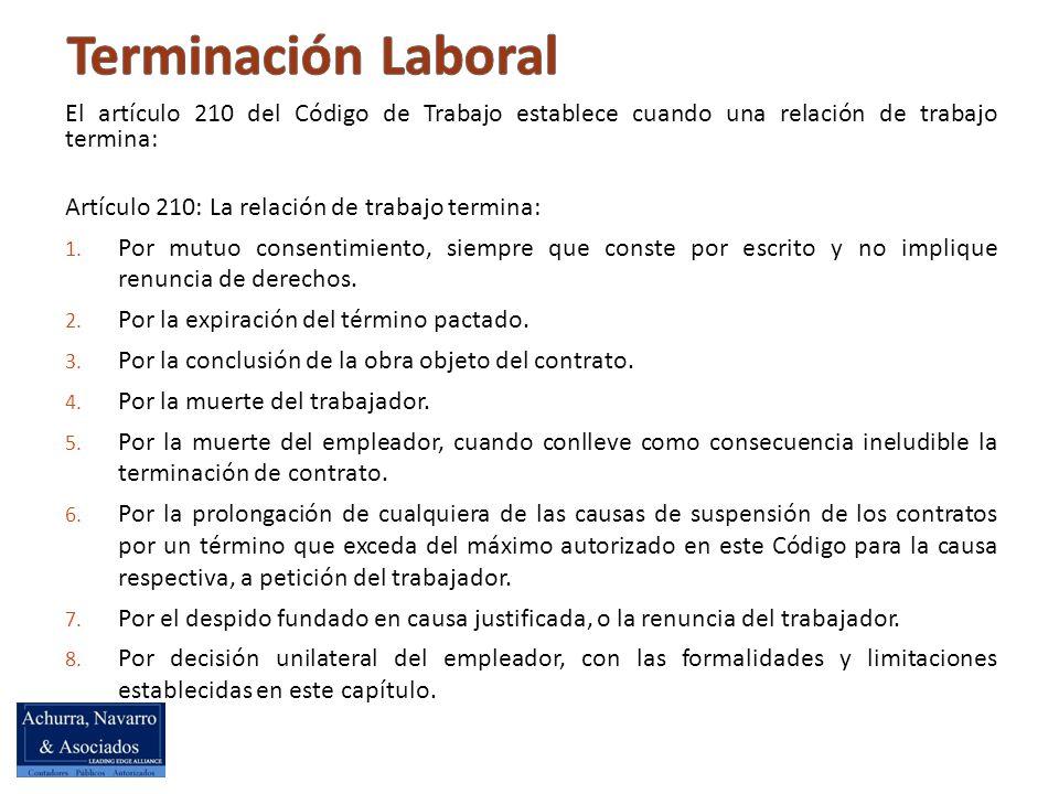 Terminación Laboral El artículo 210 del Código de Trabajo establece cuando una relación de trabajo termina: