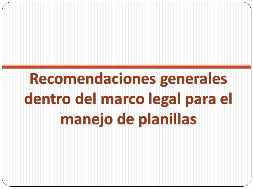 Recomendaciones generales dentro del marco legal para el manejo de planillas