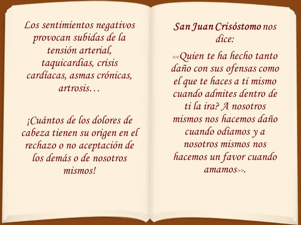 San Juan Crisóstomo nos dice: