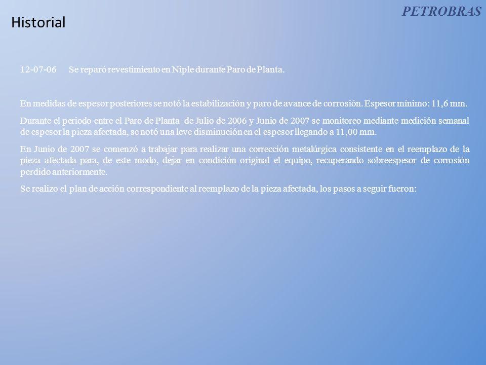 PETROBRAS Historial. 12-07-06 Se reparó revestimiento en Niple durante Paro de Planta.