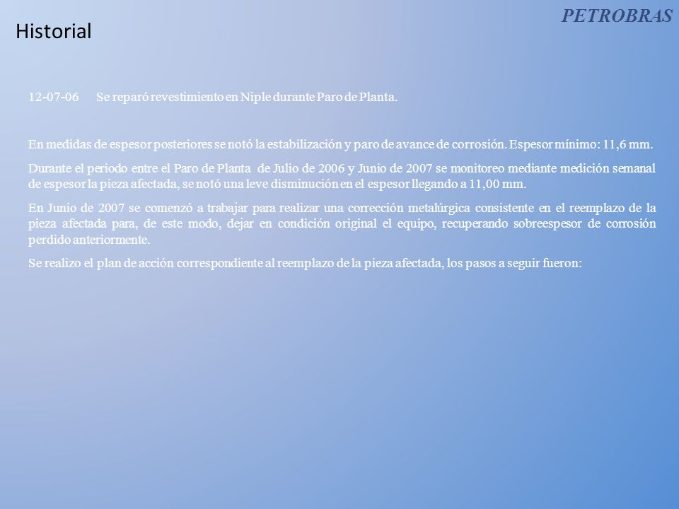 PETROBRASHistorial. 12-07-06 Se reparó revestimiento en Niple durante Paro de Planta.