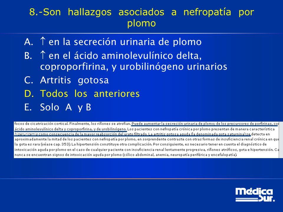 8.-Son hallazgos asociados a nefropatía por plomo