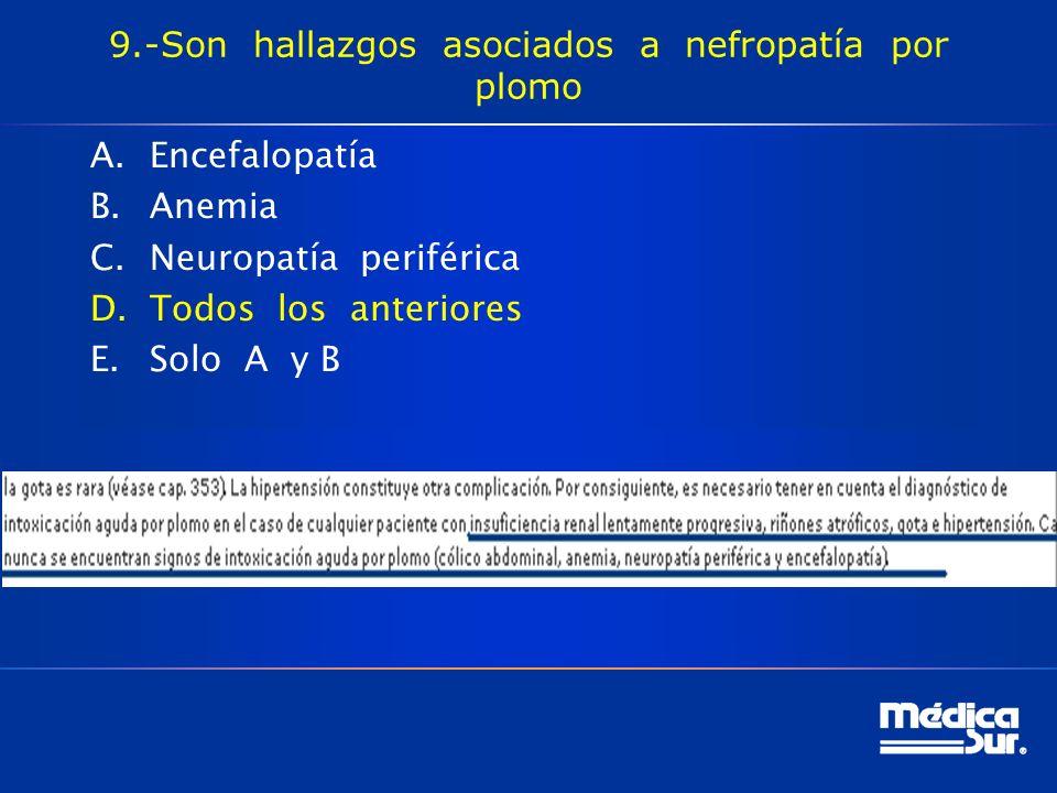 9.-Son hallazgos asociados a nefropatía por plomo