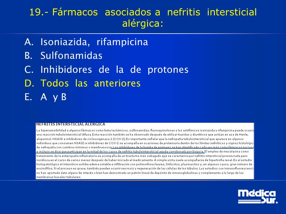 19.- Fármacos asociados a nefritis intersticial alérgica: