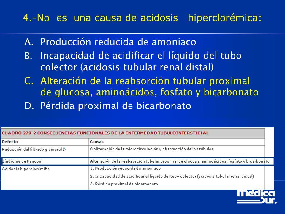 4.-No es una causa de acidosis hiperclorémica: