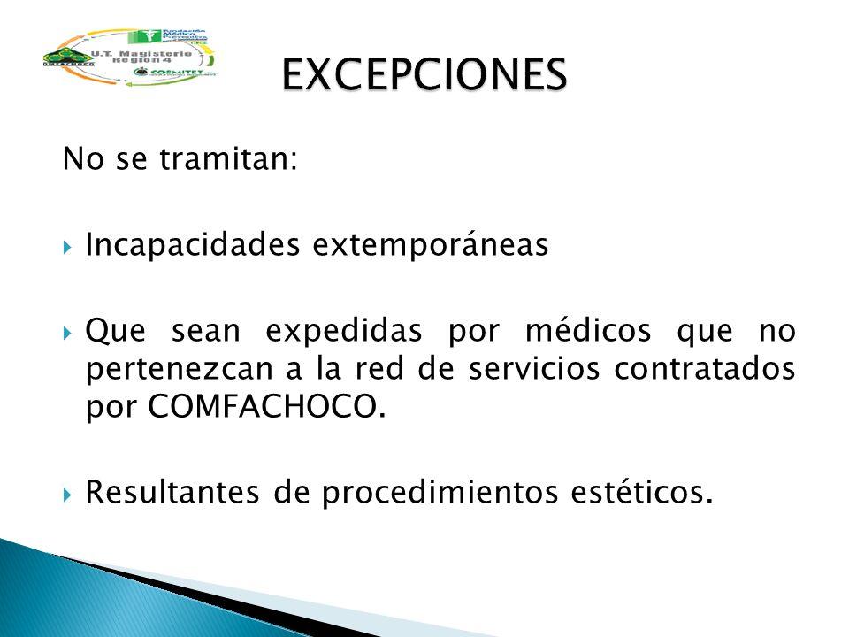 EXCEPCIONES No se tramitan: Incapacidades extemporáneas
