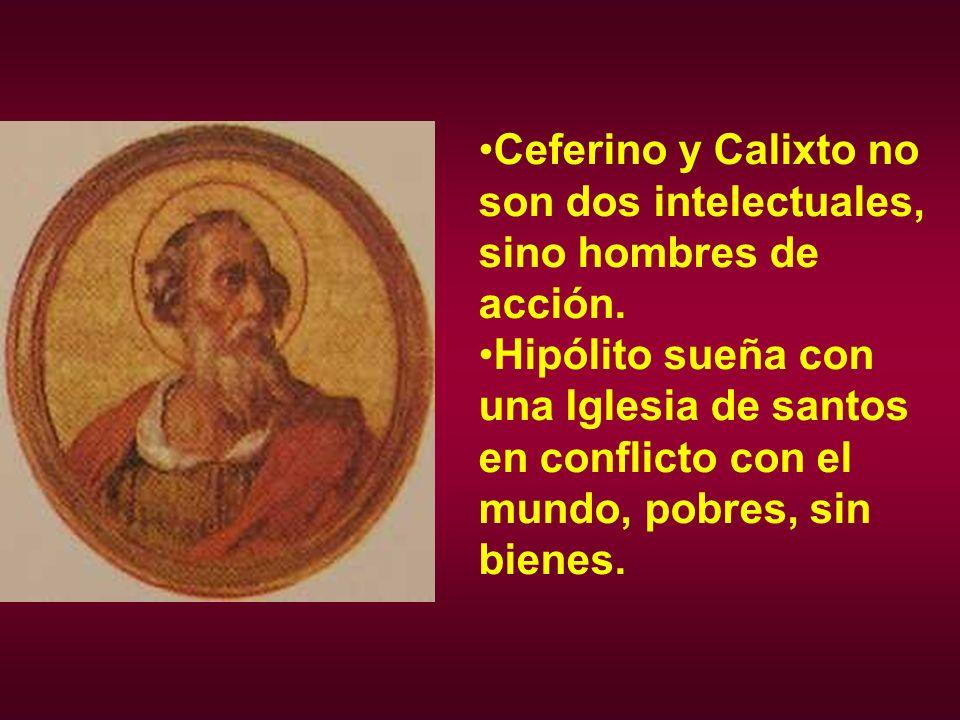 Ceferino y Calixto no son dos intelectuales, sino hombres de acción.