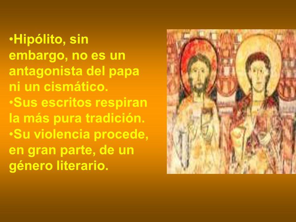 Hipólito, sin embargo, no es un antagonista del papa ni un cismático.