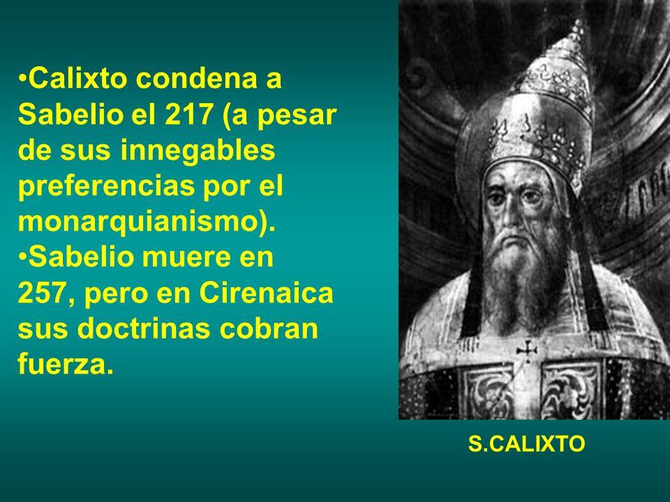 Sabelio muere en 257, pero en Cirenaica sus doctrinas cobran fuerza.