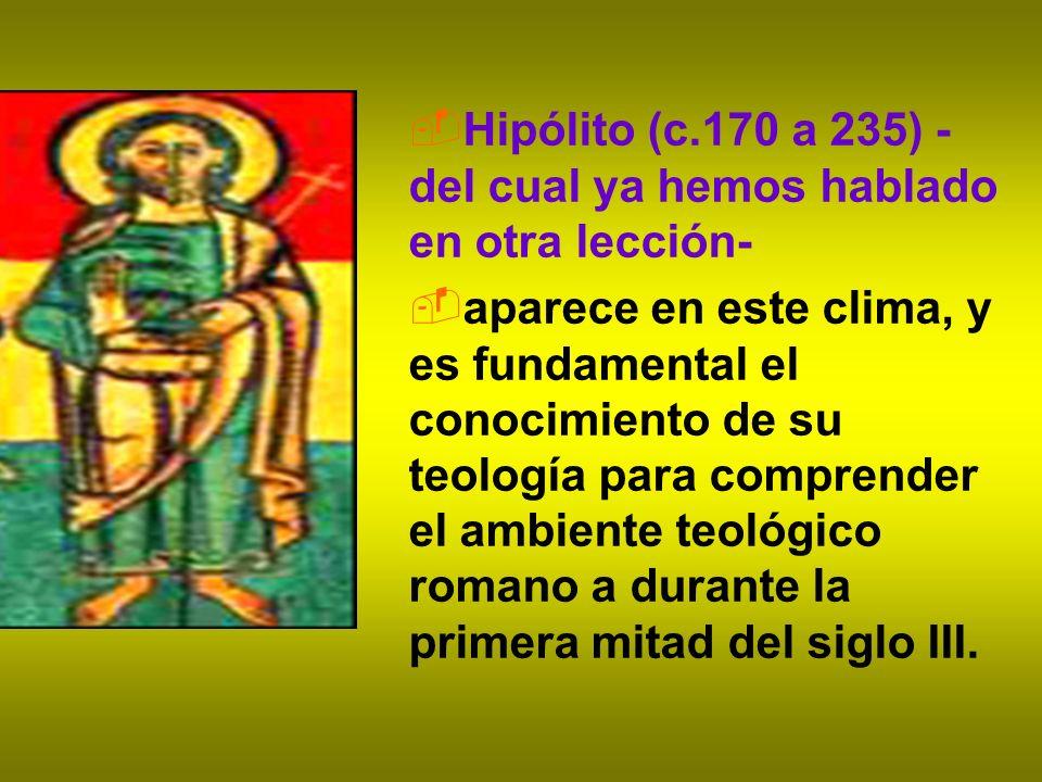Hipólito (c.170 a 235) -del cual ya hemos hablado en otra lección-