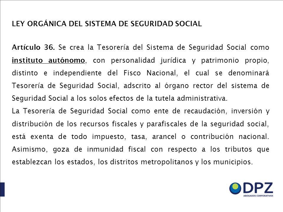 LEY ORGÁNICA DEL SISTEMA DE SEGURIDAD SOCIAL