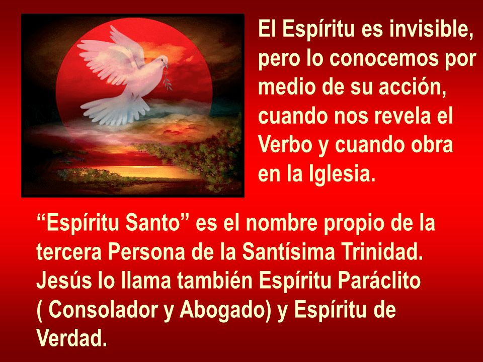 El Espíritu es invisible,
