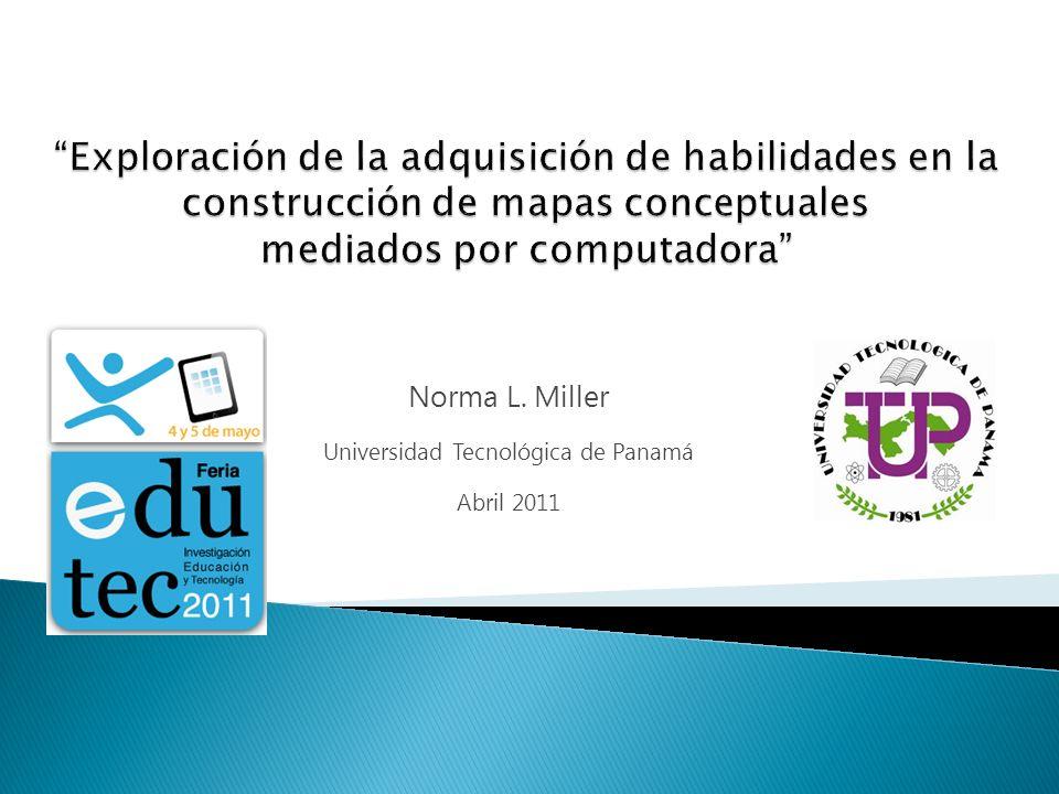 Norma L. Miller Universidad Tecnológica de Panamá Abril 2011