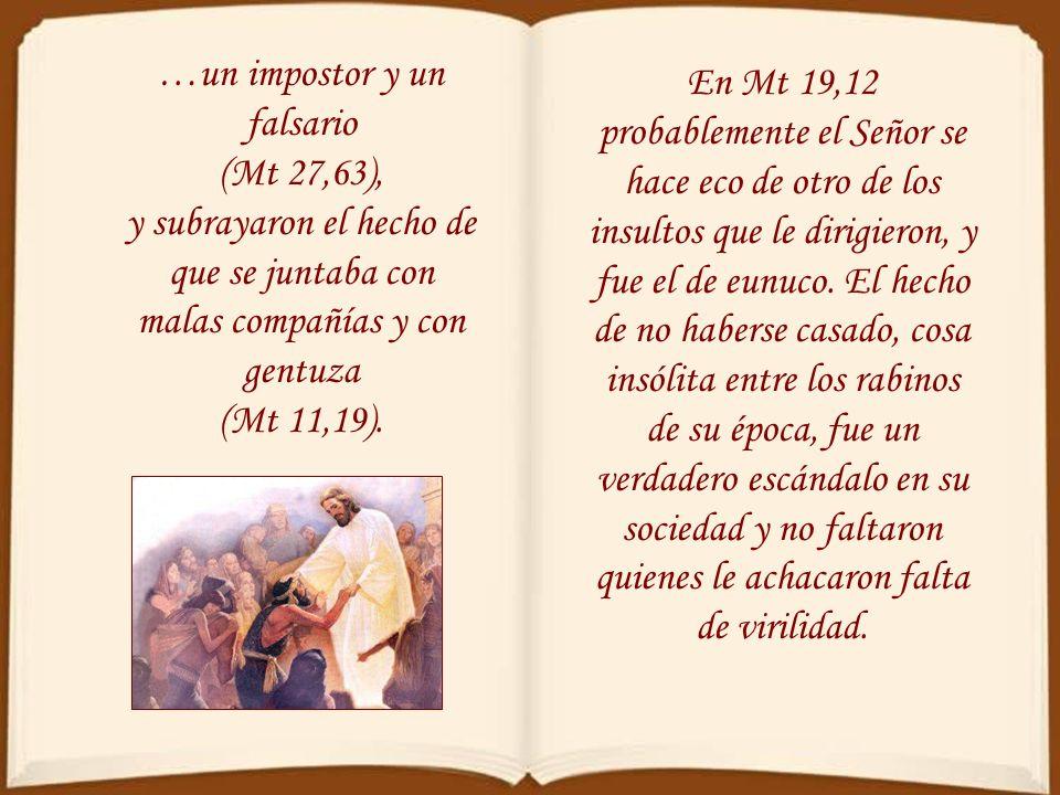 …un impostor y un falsario (Mt 27,63),