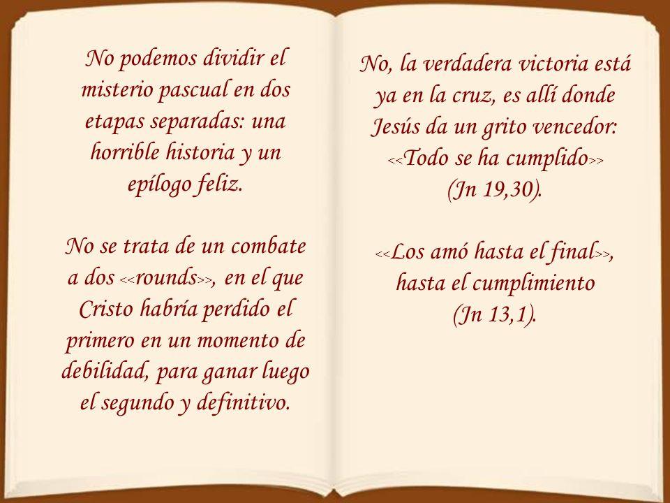 hasta el cumplimiento (Jn 13,1).