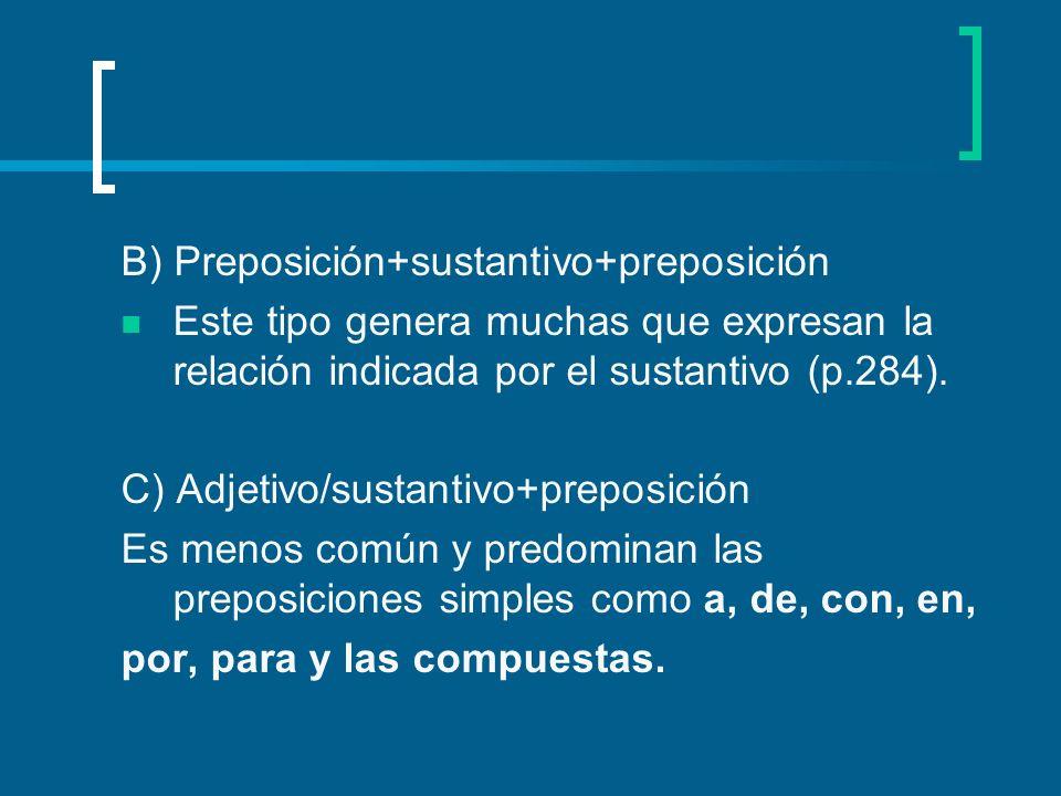 B) Preposición+sustantivo+preposición