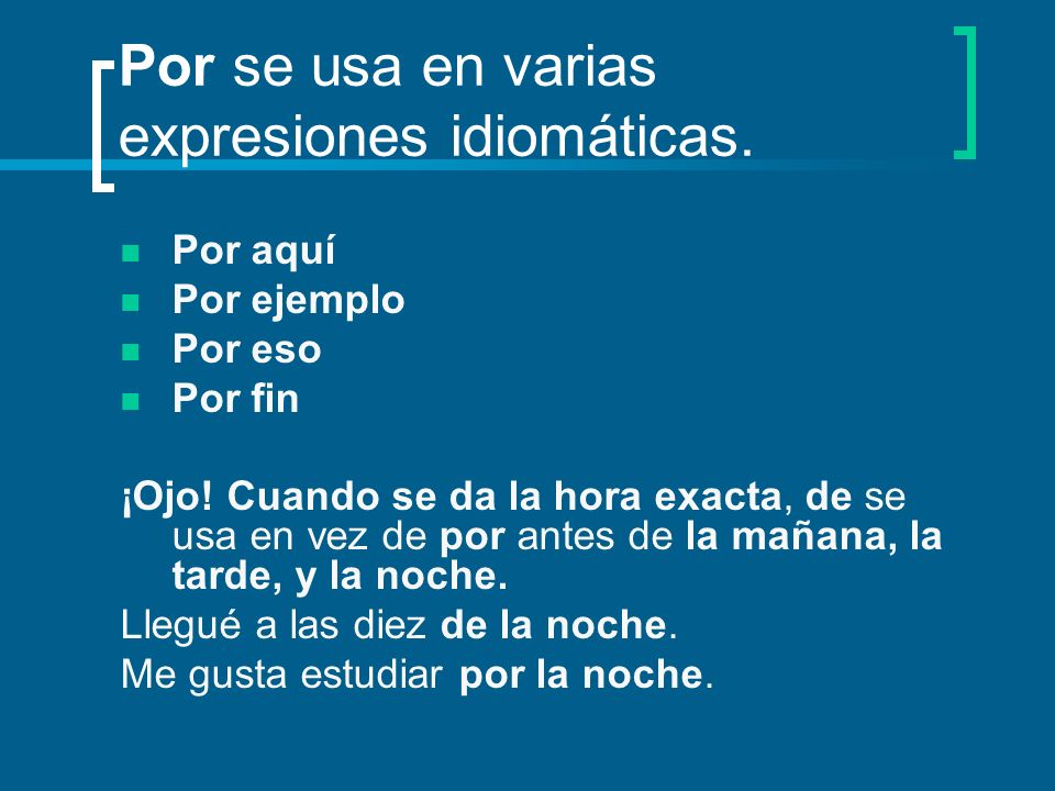 Por se usa en varias expresiones idiomáticas.