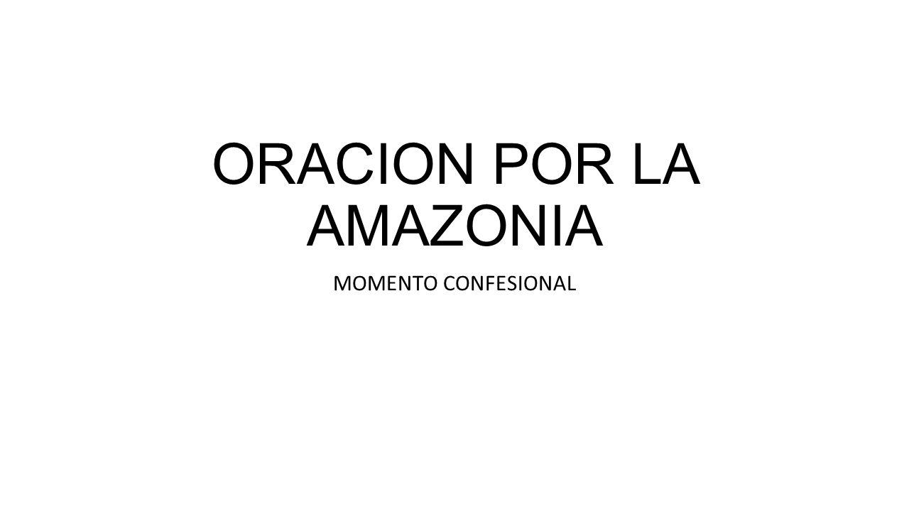 ORACION POR LA AMAZONIA