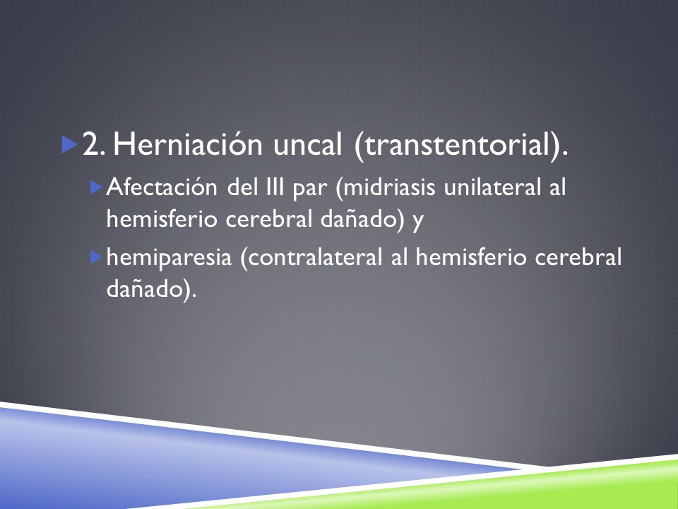 2. Herniación uncal (transtentorial).