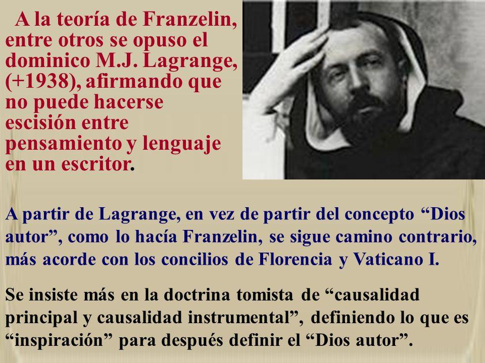 A la teoría de Franzelin, entre otros se opuso el dominico M. J
