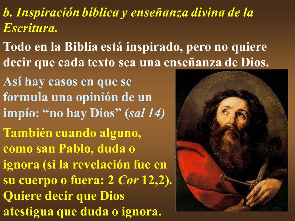 b. Inspiración bíblica y enseñanza divina de la Escritura.