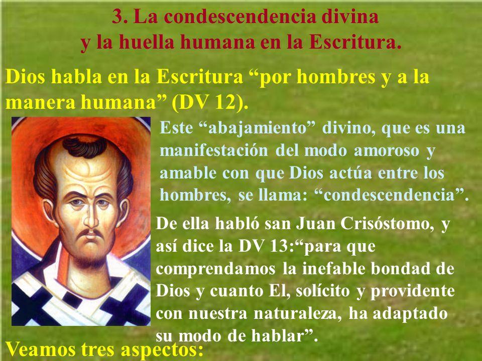 3. La condescendencia divina y la huella humana en la Escritura.