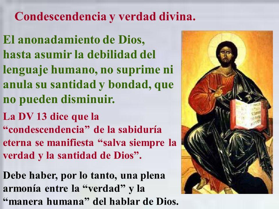 Condescendencia y verdad divina.