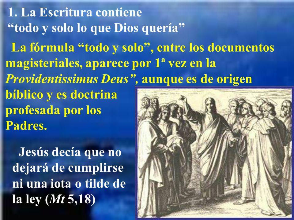 1. La Escritura contiene todo y solo lo que Dios quería