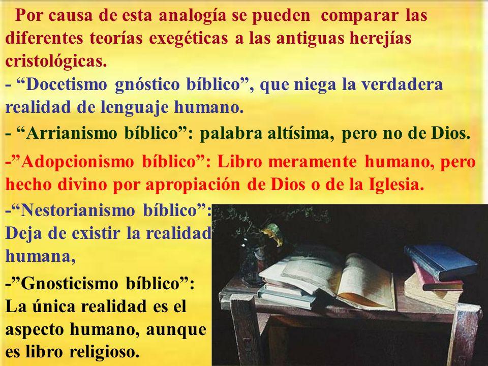 Por causa de esta analogía se pueden comparar las diferentes teorías exegéticas a las antiguas herejías cristológicas.