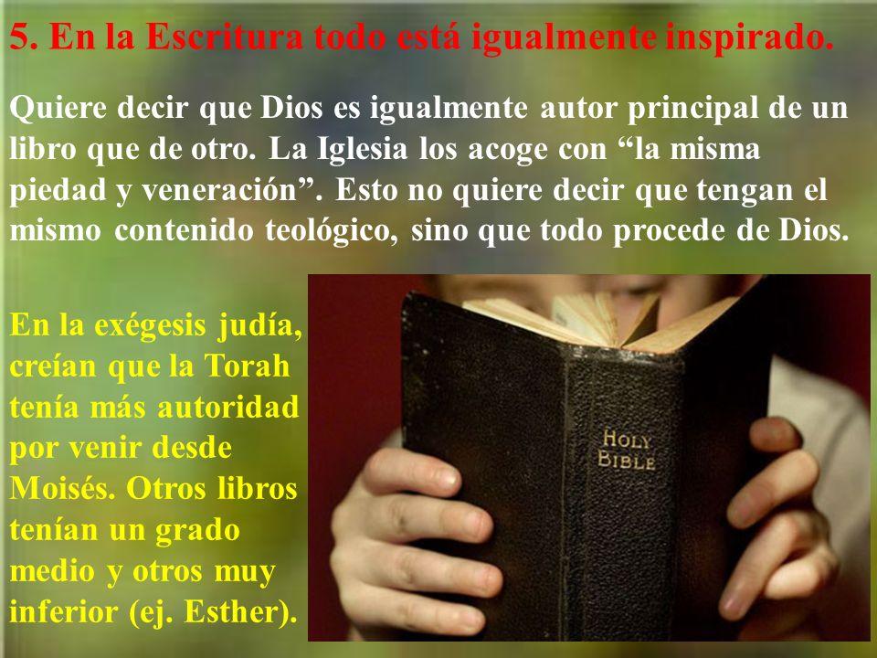 5. En la Escritura todo está igualmente inspirado.
