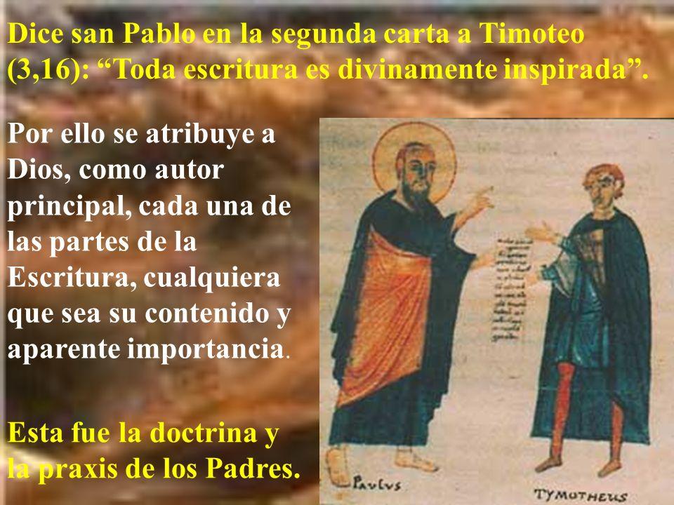 Dice san Pablo en la segunda carta a Timoteo (3,16): Toda escritura es divinamente inspirada .