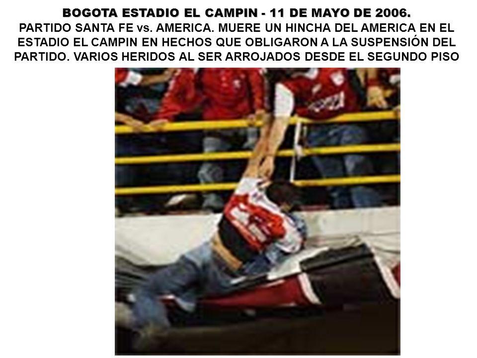BOGOTA ESTADIO EL CAMPIN - 11 DE MAYO DE 2006.
