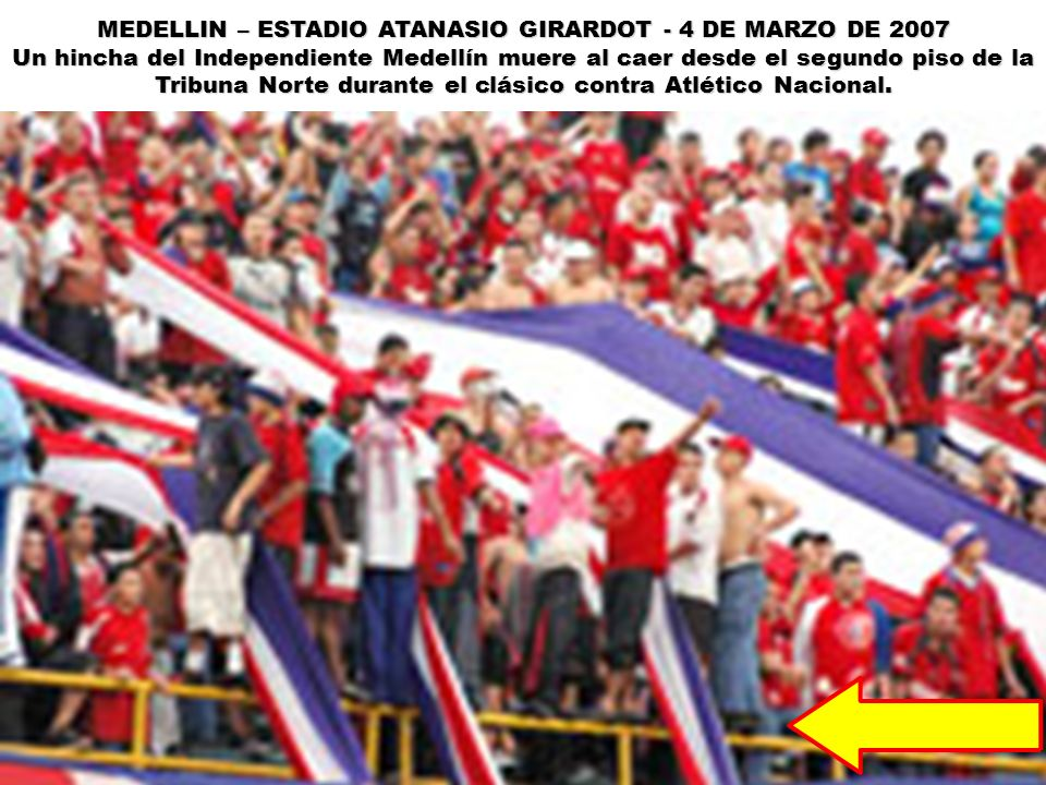 MEDELLIN – ESTADIO ATANASIO GIRARDOT - 4 DE MARZO DE 2007