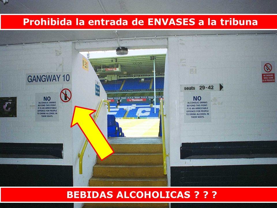 Prohibida la entrada de ENVASES a la tribuna