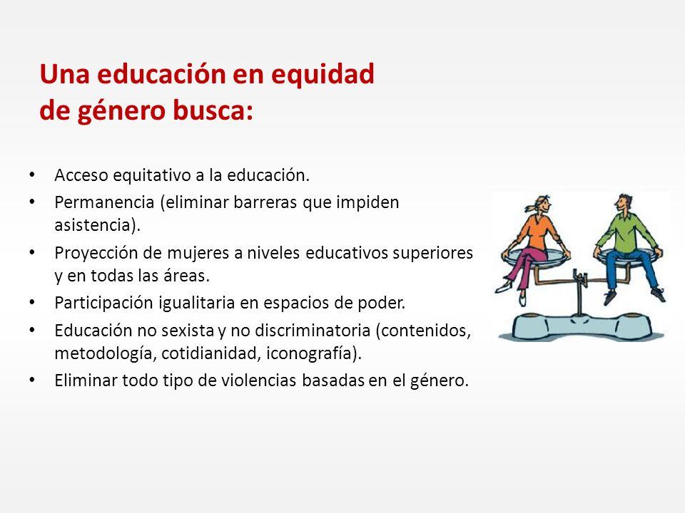 Una educación en equidad de género busca: