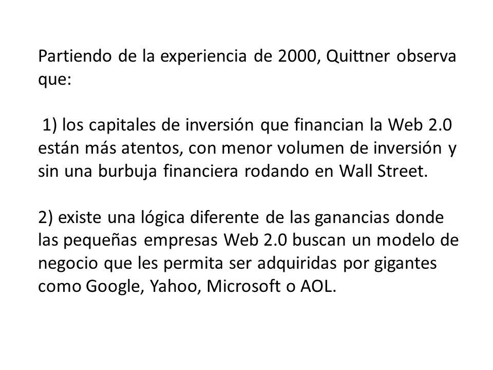 Partiendo de la experiencia de 2000, Quittner observa que: