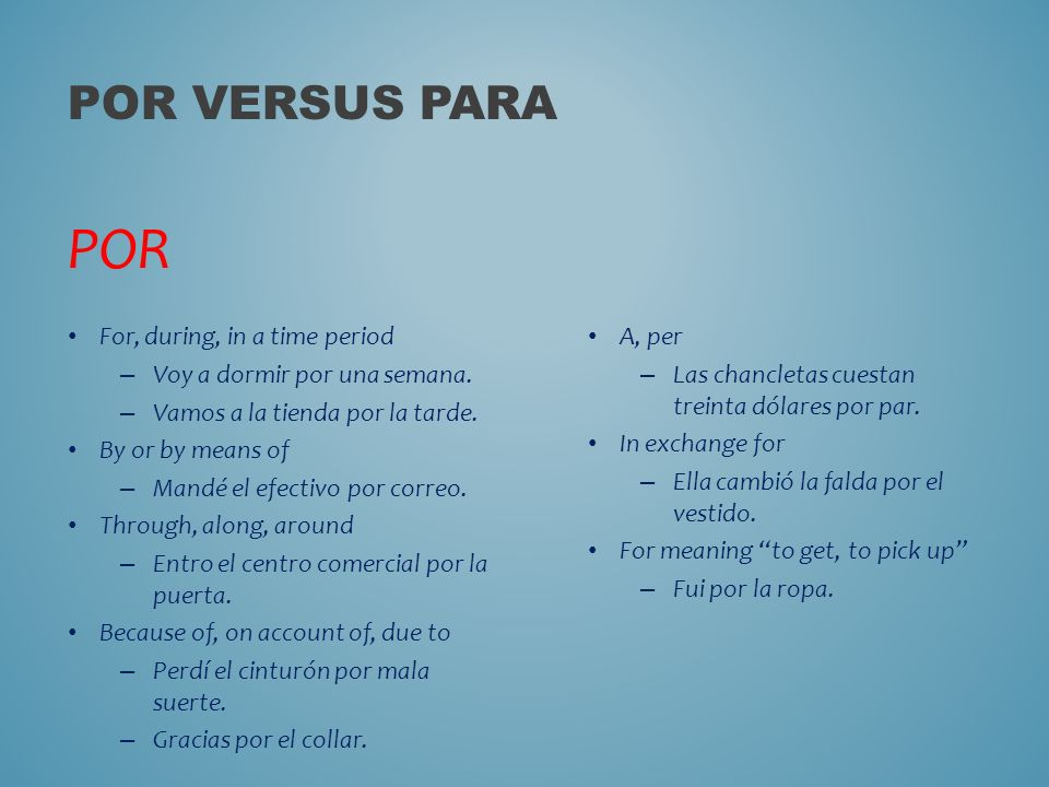 POR Por versus PARA For, during, in a time period