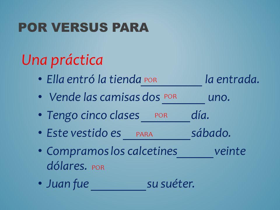 Una práctica Por versus PARA