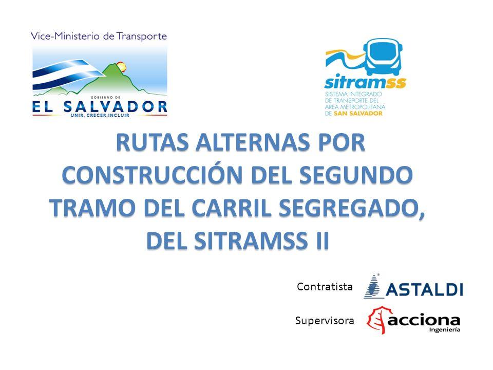 RUTAS ALTERNAS POR CONSTRUCCIÓN DEL SEGUNDO TRAMO DEL CARRIL SEGREGADO, DEL SITRAMSS II