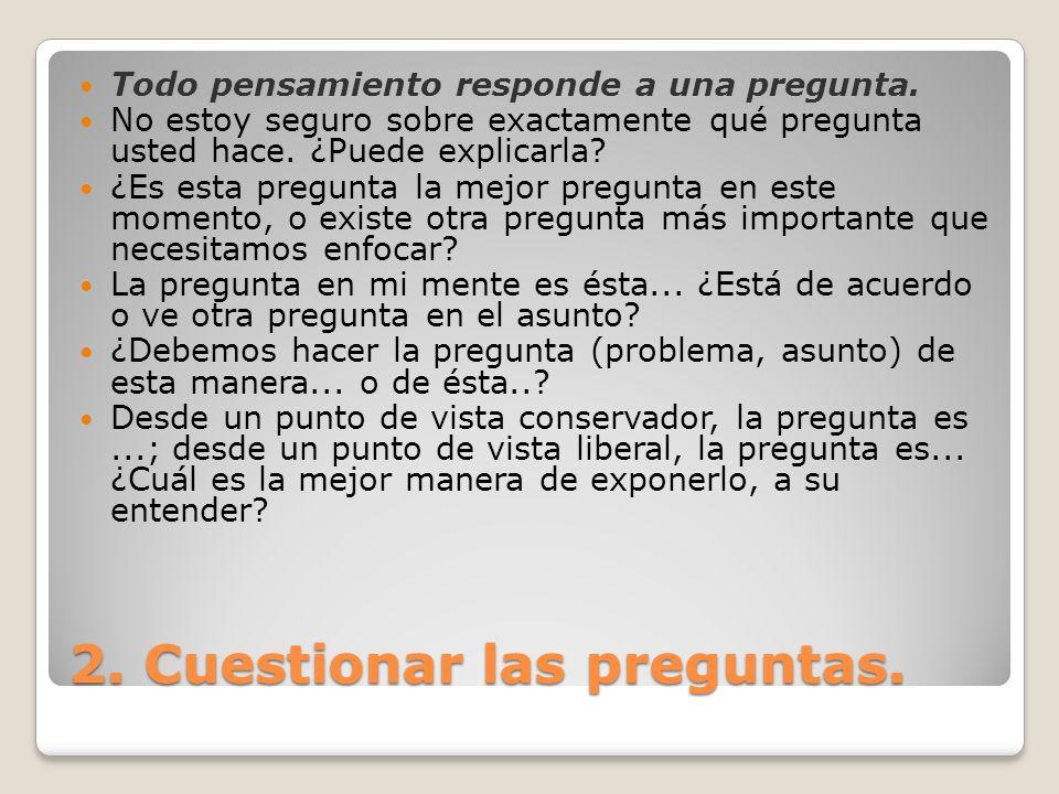 2. Cuestionar las preguntas.
