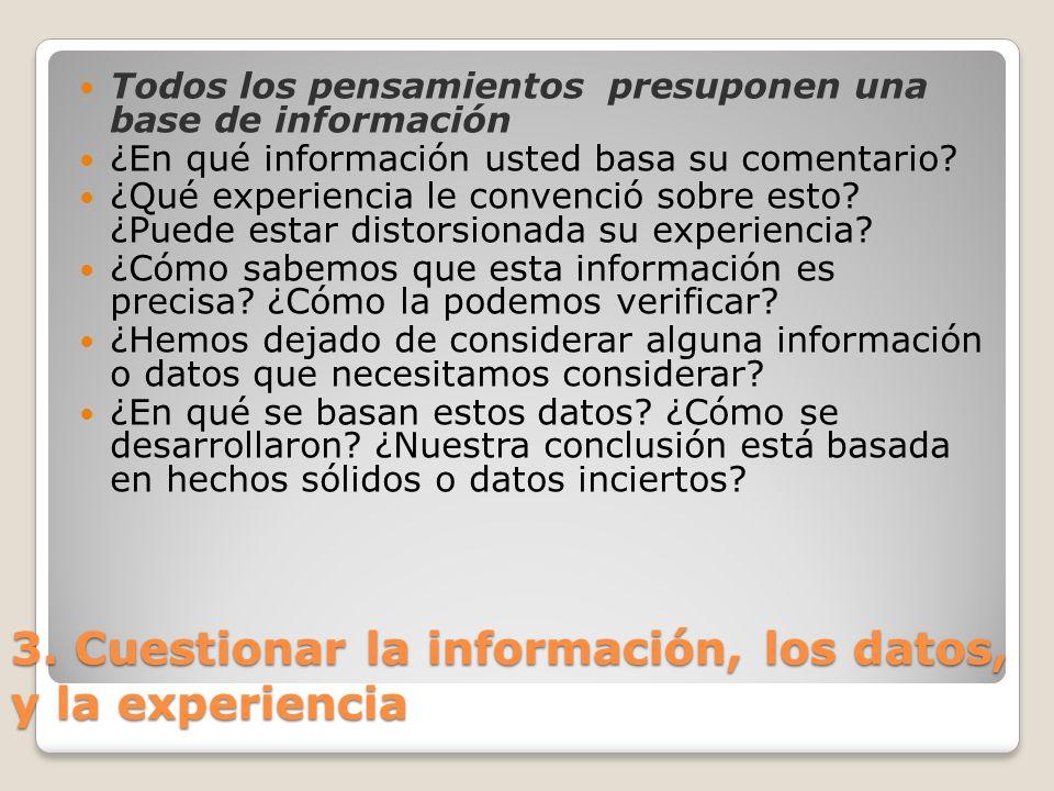 3. Cuestionar la información, los datos, y la experiencia