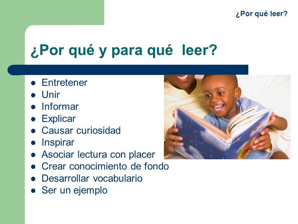 ¿Por qué y para qué leer Entretener Unir Informar Explicar