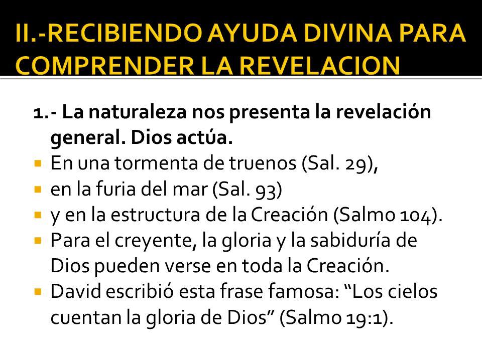 II.-RECIBIENDO AYUDA DIVINA PARA COMPRENDER LA REVELACION
